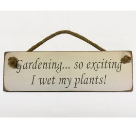 Gardening... So Exciting I Wet My Plants - White